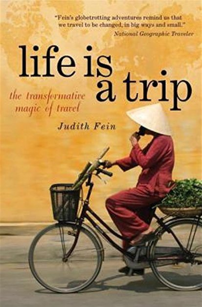 Life Is A Trip - Judith Fein - The Wise Traveller